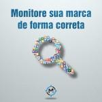 A importância de monitorar sua marca no mundo do Marketing moderno